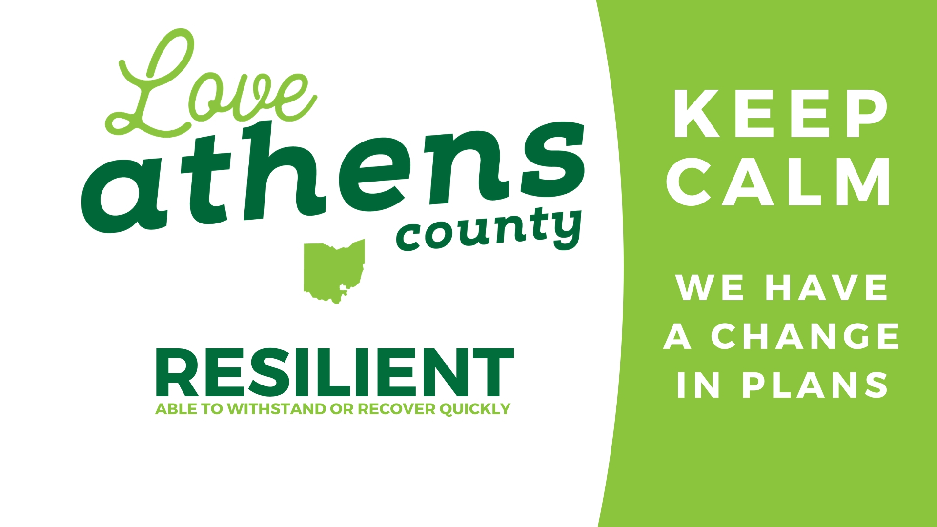 Love Athens County. Resilient: able to withstand or recover quickly. Keep calm. We have a change in plans.